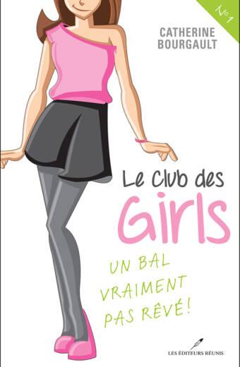 Catherine Bougault - Le club des girls, tome 1 : un bal vraiment pas rêvé!