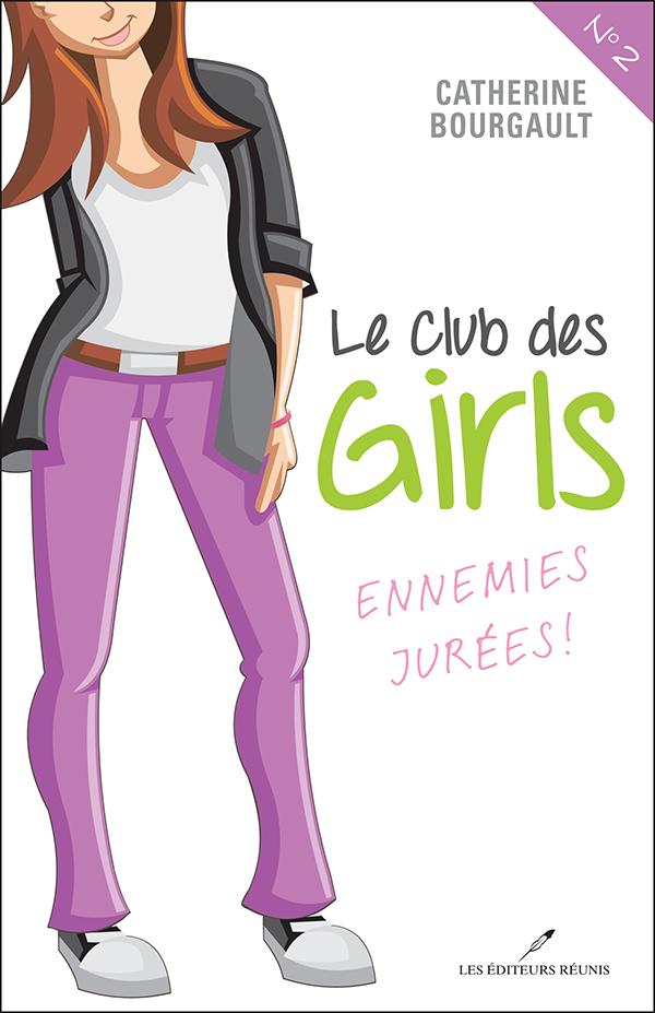 Catherine Bougault - Le club des girls, tome 2 : ennemies jurées!