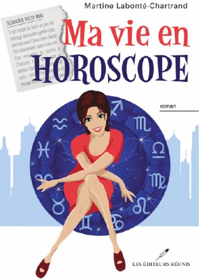 ma;vie;en;horoscope;roman;chick-lit;chick;lit;martine;labonté-chartrand;labonté;chartrand;éditeurs;éditeurs;reunis;réunis
