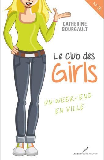 Catherine Bougault - Le club des girls, tome 3 : un week-end en ville