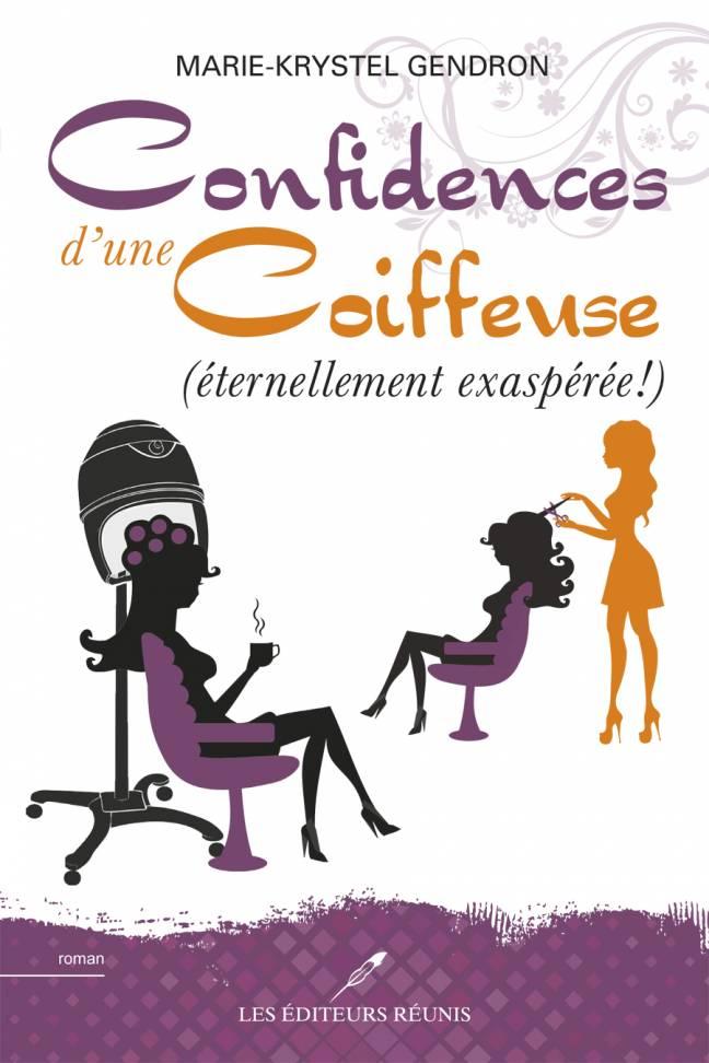 confidences;coiffeuse;éternellement;exaspérée;éditeurs;réunis;lér;ler;papier;epub;pdf