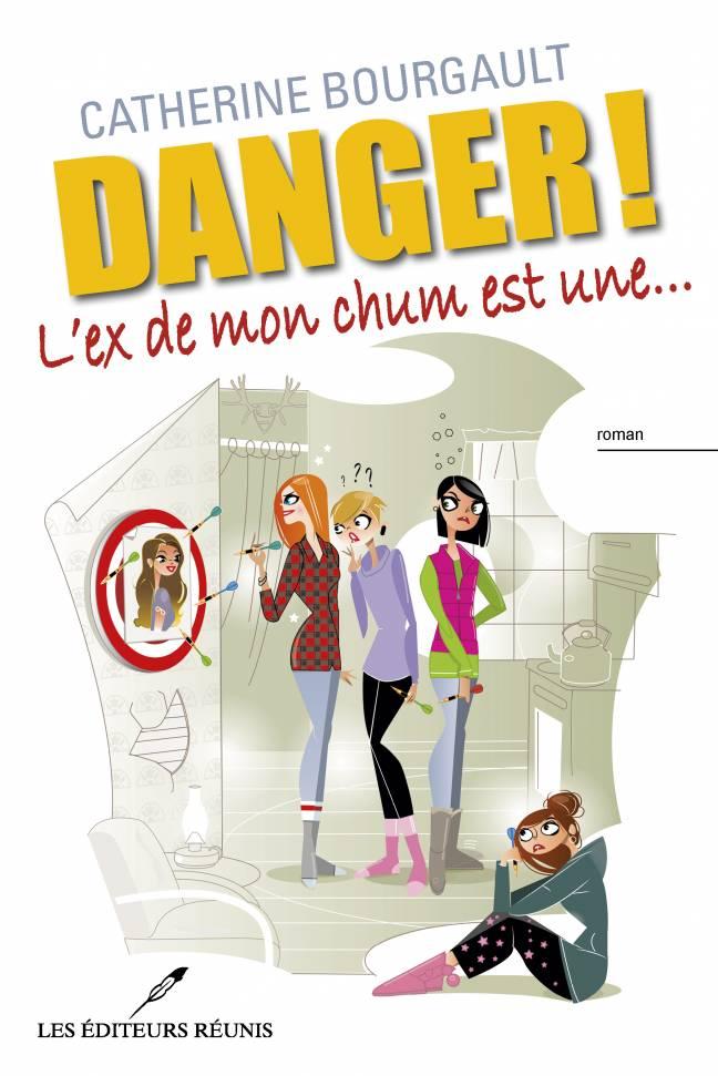 danger;ex:de;mon;chum;catherine;bourgault;danger;éditeurs;réunis;lér;ler;papier;epub;pdf