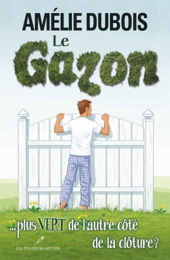 gazon.autre;côté;clôture;plus vert;amélie;dubois;éditeurs;réunis