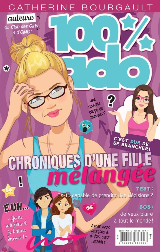 chroniques d'une fille mélangée; 100 pour cent ado;100 % ado;catherine bourgault;numero 6;numéro 6; éditeurs réunis