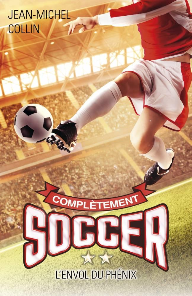 soccer; complètement;tome 2;2;envol;phénix;jean-michel;collin;epub;papier;pdf