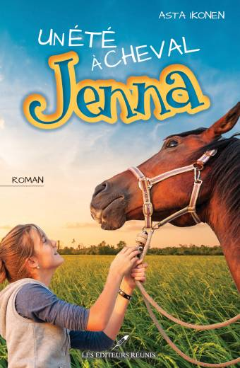 Jenna;un été à cheval;un ete a cheval;asta ikonen;asta;ikonen;éditeurs réunis;editeurs reunis