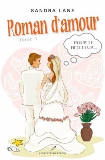 roman;d'amour;sandra;lane;pour;le;meilleur;éditeurs;editeurs;réunis;reunis;tome;3;