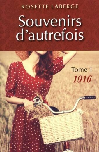 souvenirs;d'autrefois;tome;1;1916;rosette;laberge;éditeurs;editeurs;réunis;reunis