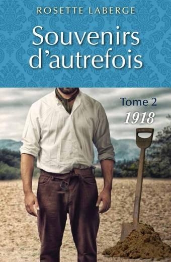 souvenirs;d'autrefois;tome;2;1918;rosette;laberge;éditeurs;editeurs;réunis;reunis