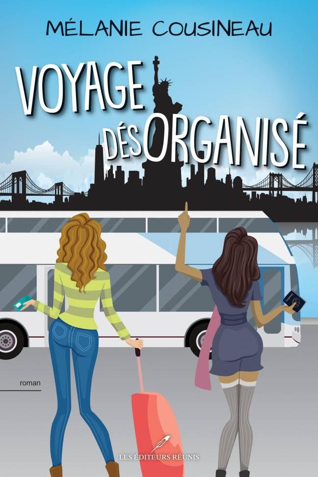 voyage;desorganise;mélanie;melanie;cousineau;roman;chick;lit;chick-lit;éditeurs;editeurs;réunis;reunis