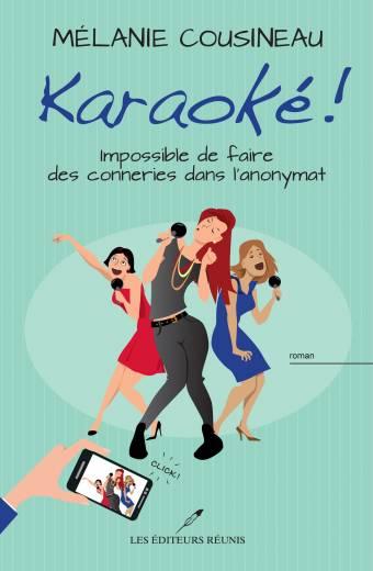 karaoké;karakoe;mélanie;melanie;cousineau;éditeurs;réunis;reunis;editeurs