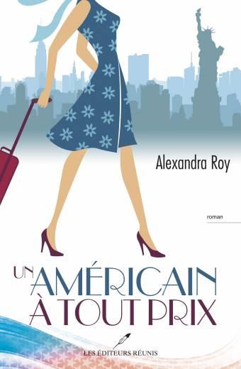 américain;americain;tout;prix;alexandra;roy;éditeurs;editeurs;réunis;reunis
