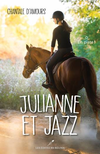 julianne;jazz;chantale;damours;d'amours;cheval;ados;ado;centre équestre;éditeurs réunis;éditeur; pdf;epub;papier