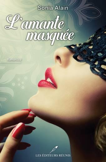 l'amante;masquee;amante;masquée;sonia;alain;roman;érotique;romantica;éditeurs;editeurs;réunis;reunis