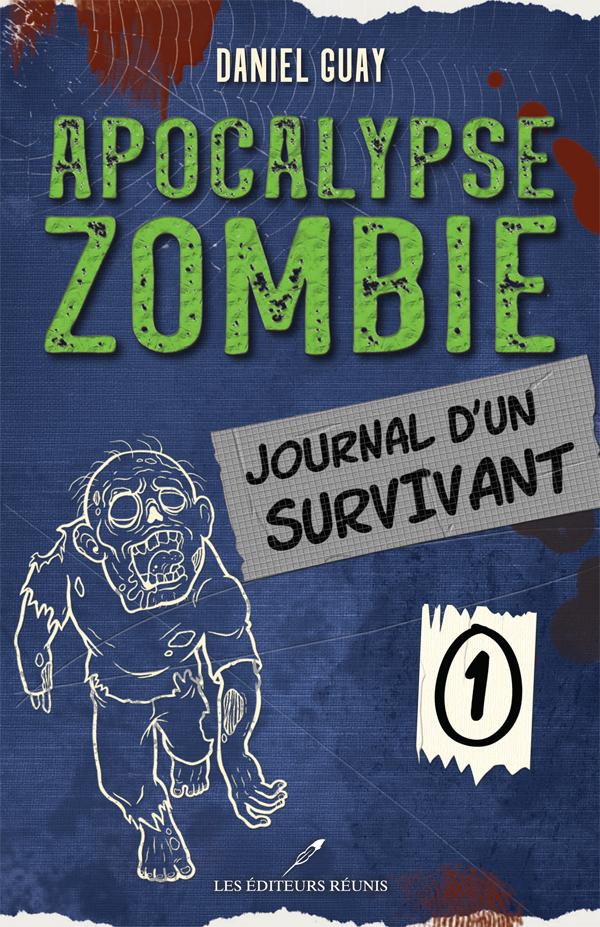 apocalypse zombie;journal d'un survivant;daniel guay;epub;pdf;jcl;papier