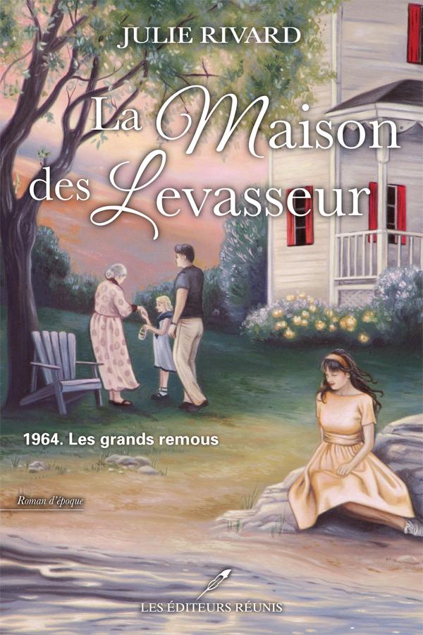 la maison des Levasseur;tome 3;julie rivard;les éditeurs réunis;lér;ler;epub;papier;pdf