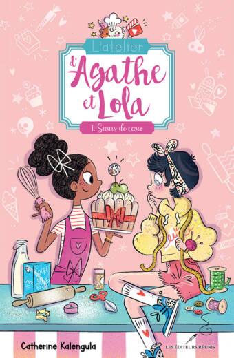 L'Atelier d'Agathe et Lola, tome 1 : Soeurs de coeur - Catherine Kalengula