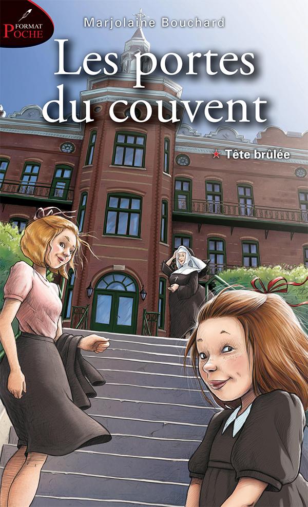 Les portes du couvent, tome 1 : Tête brûlée (format poche) - Marjolaine Bouchard
