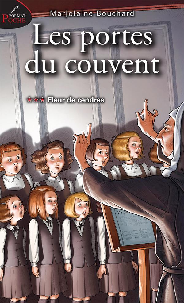 Les portes du couvent, tome 2 : Fleur de cendres (format poche) - Marjolaine Bouchard
