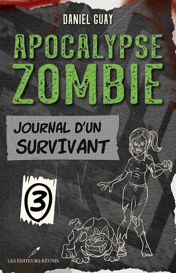 Apocalypse zombie, tome 3 : journal d'un survivant de l'auteur Daniel Guay - Les Éditeurs réunis