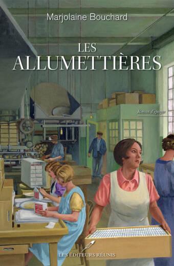 Les allumettières, par l'auteure Marjolaine Bouchard- Les Éditeurs réunis