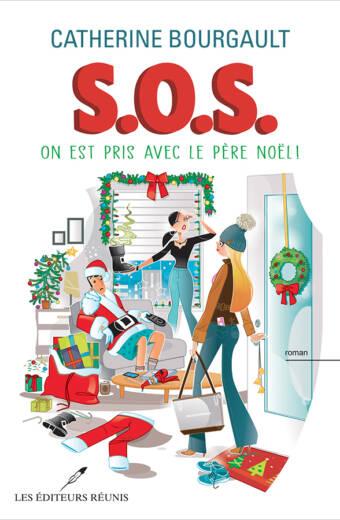 S.O.S On est pris avec le Père Noël - Catherine Bourgault
