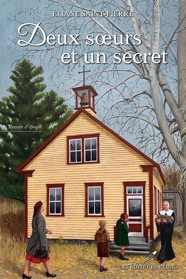 Deux soeurs et un secret - Éliane Saint-Pierre