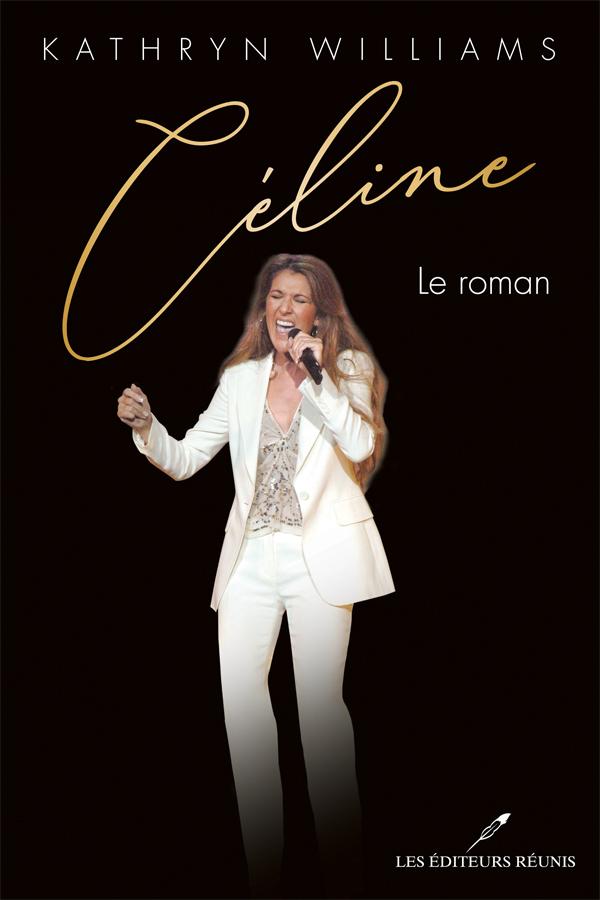 Céline, le roman - Kathryn Williams