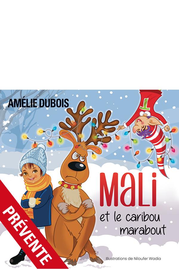 Mali et le caribou marabout - Amélie Dubois