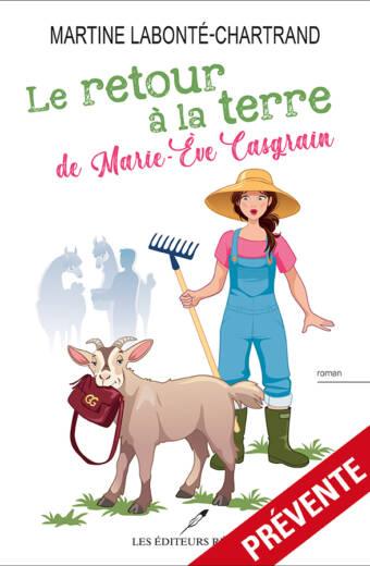 Le retour à la terre de Marie-Ève Casgrain - Martine Labonté-Chartrand